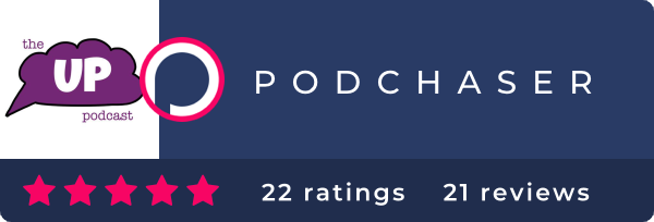 Podchaser - The UP Podcast
