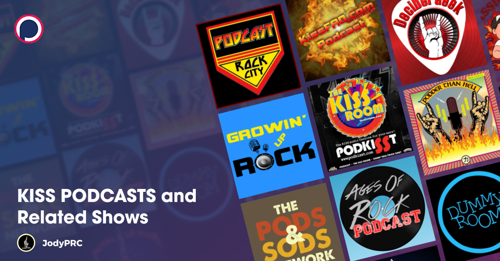 KISS PODCASTS and Related Shows | Lists on Podchaser