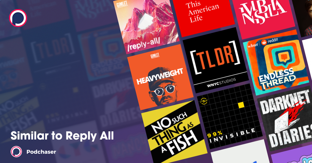 If You Like Reply All Try These Human Interest Podcasts On Podchaser