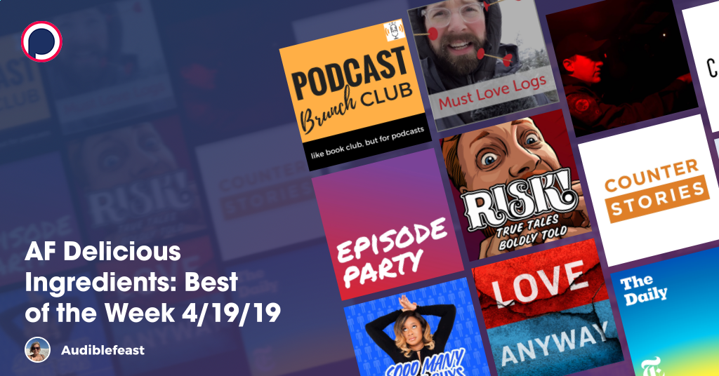 AF Delicious Ingredients: Best of the Week 4/19/19 | Lists on Podchaser