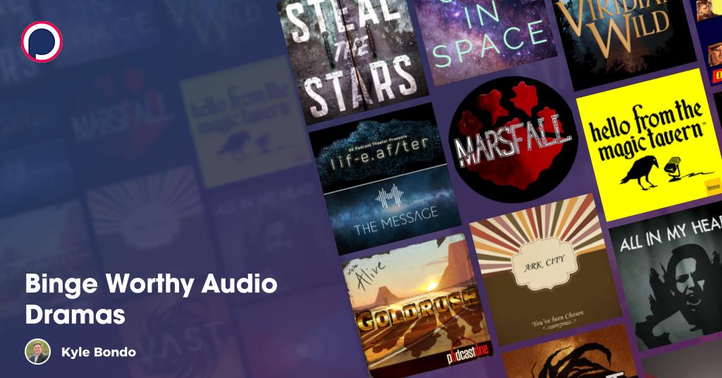 Binge Worthy Audio Dramas Podcast List On Podchaser